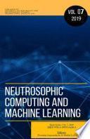 Neutrosophics Computing and Machine Learning, Book Series, Vol. 7, 2019