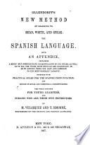 New Method of Learning to Read, Write, and Speak: the Spanish Language