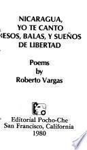 Nicaragua, Yo Te Canto Besos, Balas, Y Sueños de Libertad