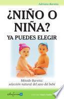 ¿NIÑO O NIÑA?. YA PUEDES ELEGIR Método Baretta: selección natural del sexo del bebé. E-BOOK