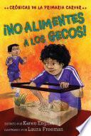 ¡No Alimentes a Los Gecos!