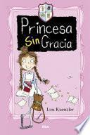 No hay más que una (Princesa Sin Gracia 1)