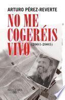 No me cogeréis vivo (2001-2005)