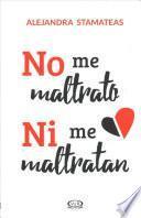 No me maltrato ni me maltratan / I Don't Mistreat Myself or Let Anyone Mistreat Me