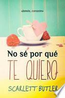 No Se Por Que Te Quiero