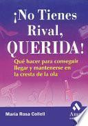 NO TIENES RIVAL QUERIDA