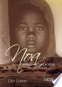 Noa, camino hacia la vida