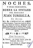 Noches y dias feriados sobre la syntaxis del maestro Juan Torrella