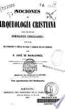 Nociones de arqueología cristiana para uso de los Seminarios conciliares