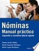 Nóminas. Manual práctico. Supuestos y normativa laboral vigente