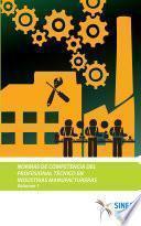 Normas de competencia del profesional técnico en industrias manufactureras (Volumen 1)