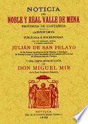 Noticia del noble y real Valle de Mena. Provincia de Cantabria.