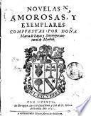 Novelas amorosas, y exemplares. Compuestas por dona Maria de Zayas y Sotomayor, natural de Madrid