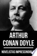 Novelistas Imprescindibles - Arthur Conan Doyle
