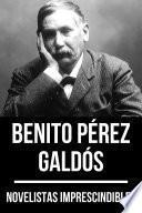 Novelistas Imprescindibles - Benito Pérez Galdós