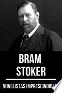 Novelistas Imprescindibles - Bram Stoker