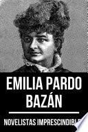 Novelistas Imprescindibles - Emilia Pardo Bazán