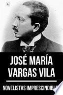 Novelistas Imprescindibles - José María Vargas Vila