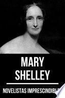 Novelistas Imprescindibles - Mary Shelley