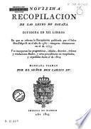 Novísima recopilación de la leyes de España, dividida en doce libros, mandada formar por el Señor Don Carlos IV.: Libros I y II
