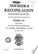 Novísima recopilación de la leyes de España, dividida en doce libros, mandada formar por el Señor Don Carlos IV.: Tres índices generales y el suplemento correspondiente a los años de 1805 y [1]806