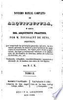 Novisimo manual completo de arquitectura; ó, Guia del arquitecto practico