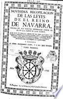 Novissima recopilación de las leyes del Reino de Navarra hechas en sus Cortes Generales desde el desde el año de 1512 hasta el de 1716,inclusive
