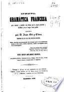 Nueva gramatica francesa para enseñar y aprender este idioma con la mayor prontitud y facilidad y con el mejor fruto podible