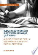Nuevas generaciones en Universidades Privadas: ¿Qué hacer?