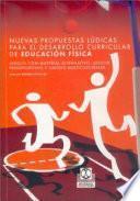 NUEVAS PROPUESTAS LÚDICAS PARA EL DESARROLLO CURRICULAR DE EDUCACIÓN FÍSICA