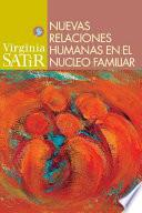 Nuevas Relaciones Humanas En El Nucleo Familiar / The New Peoplemaking