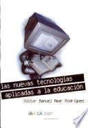 Nuevas tecnologías y medios de comunicación en la educación