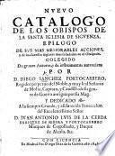 Nuevo Catalogo de los Obispos de la santa Iglesia de Siguenza. Epilogo de sus mas memorables acciones, etc