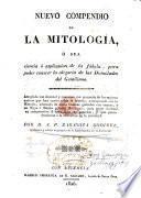 Nuevo compendio de la mitología, ó sea, Ciencia ó esplicación de la fábula