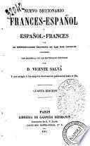 Nuevo diccionario frances-espanol y espanol-frances con la pronunciacion figurada en las dos lenguas compuesto con presencia de los materiales reunidos por D. Vicente Salva