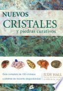 Nuevos cristales y piedras curativos/ New Crystals and Healing Stones