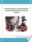 Nuevos enfoques de la metodología de la investigación histórica aplicada al deporte