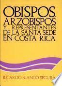 Obispos, arzobispos y representantes de la Santa Sede en Costa Rica