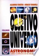 Objetivo: Universo. Astronomía