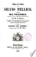Obra en prosa de S. Pellico Mis Prisiones traducidas por D. J. Llausás