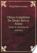 Obras Completas De Diego Barros Arana