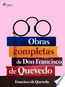 Obras completas de don Francisco de Quevedo