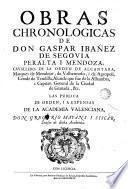 Obras cronológicas de Gaspar Ibañez de Segovia Peralta y Mendoza