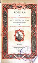 Obras de D. Juan E. Hartzenbusch: Poesiás, con la biographiá del autor y juicio crítico de sus obras por D. Aureliano Fernández-Guerra