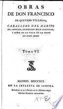 Obras de Don Francisco de Quevedo Villegas ...