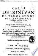 Obras de don Iuan de Tarsis conde de Villamediana, y correo mayor de su magestad. Recogidas por el licenciado Dionisio Hipolito de los Valles. A D. Henriquez de Zuniga y Auila, ...