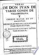 Obras de don Iuan de Tarsis conde de Villamediana, y correo mayor de su magestad. Recogidas por el licenciado Dionisio Hipolito de los Valles. Al excelentissimo senor Conde de Lemos, &c