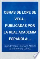 Obras de Lope de Vega ; publicadas por la Real Academia Española: Crónicas y leyendas dramáticas de Espana. Sec. 7. Comedias novelescas. Sec. 1