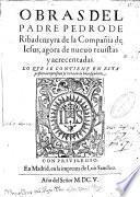 Obras del padre Pedro de Ribadeneyra ...