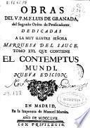 Obras del V.P.M.F. Luis de Granada del sagrado Orden de Predicadores ...